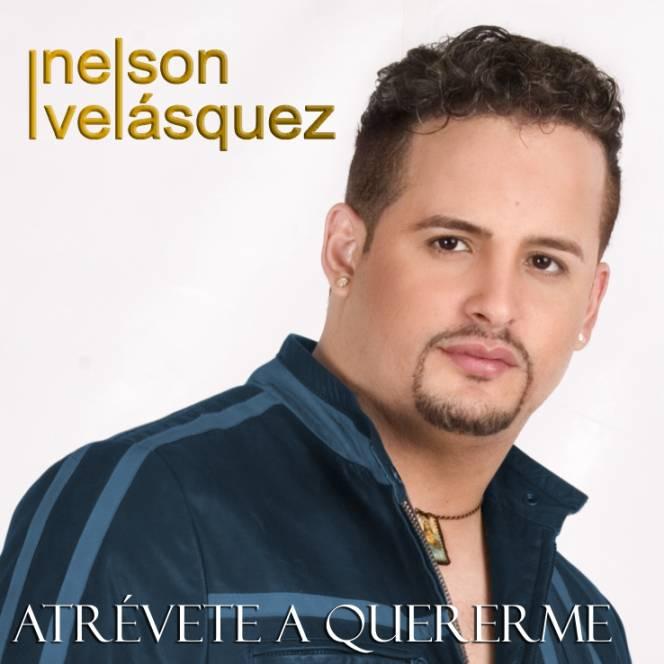 Nelson Velasquez: Atrévete a Quererme