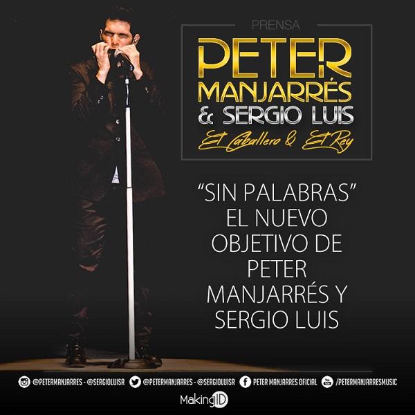 Sin Palabras - El nuevo objetivo de Peter Manjarr�s y Sergio Luis