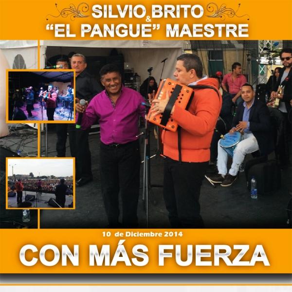 Silvio Brito & Pangue Maestre con más fuerza